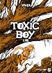 Toxic Boy T02 | Henrion, Xavier