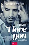 Télécharger le livre :  Don't say that I love you - Tome 1