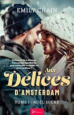 Téléchargez le livre :  Aux délices d'Amsterdam - Tome 1