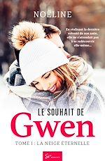 Téléchargez le livre :  Le Souhait de Gwen - Tome 1