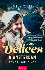 Téléchargez le livre :  Aux Délices d'Amsterdam - Tome 2