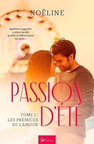 Téléchargez le livre :  Passion d'été - Tome 1