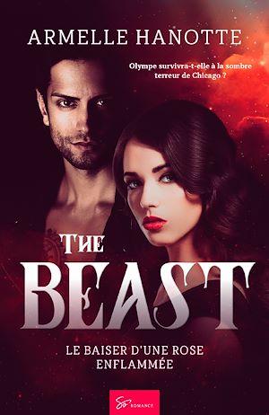 Téléchargez le livre :  The Beast - Le baiser d'une rose enflammée