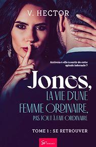Téléchargez le livre :  Jones, la vie d'une femme ordinaire, pas tout à fait ordinaire - Tome 1