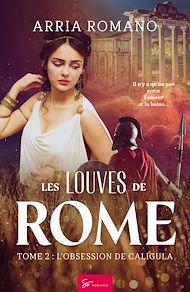 Téléchargez le livre :  Les Louves de Rome - Tome 2