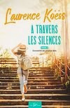 À travers les silences - Tome 2