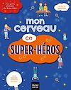 Télécharger le livre :  Mes petits ateliers du bien-être - Mon cerveau ce super héros