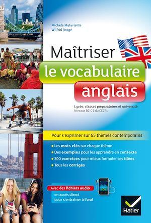 Maîtriser le vocabulaire anglais : lycée, classes préparatoires et université : niveaux B2-C1 du CECRL