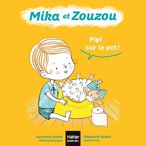 Téléchargez le livre :  Mika et Zouzou - Pipi sur le pot ! 0/3 ans