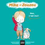 Téléchargez le livre :  Mika et Zouzou - Non c'est moi ! 0/3 ans