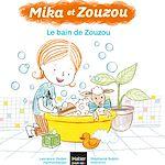 Téléchargez le livre :  Mika et Zouzou - Le bain de Zouzou 3/5 ans