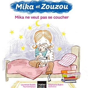 Téléchargez le livre :  Mika et Zouzou - Mika ne veut pas se coucher 3/5 ans