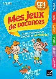 Téléchargez le livre :  Mes jeux de vacances du CE1 vers le CE2