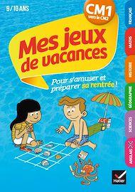 Téléchargez le livre :  Mes jeux de vacances du CM1 vers le CM2