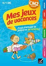 Download this eBook Mes jeux de vacances du CM2 à la 6e