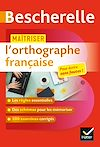 Télécharger le livre :  Maîtriser l'orthographe française