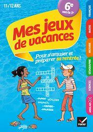 Téléchargez le livre :  Mes jeux de vacances 2020 de la 6e à la 5e 11/12 ans