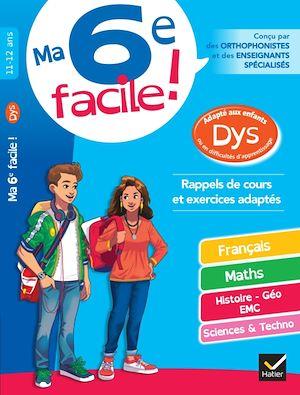 Ma 6e facile ! 11-12 ans : adapté aux enfants dys ou en difficulté d'apprentissage : rappels de cours et exercices adaptés