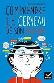Téléchargez le livre :  Comprendre le cerveau de son enfant