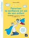 Télécharger le livre :  Favoriser la confiance en soi de son enfant