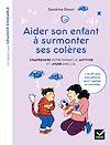Télécharger le livre :  Aider son enfant à surmonter ses colères