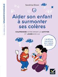 Téléchargez le livre :  Aider son enfant à surmonter ses colères