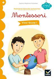 Téléchargez le livre :  Vive l'école ! - Premières lectures autonomes Montessori