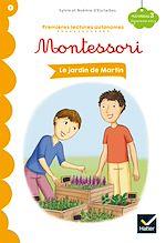 Téléchargez le livre :  Le jardin de Martin -Premières lectures autonomes Montessori