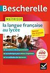 Télécharger le livre :  Bescherelle - Maîtriser la langue française au lycée