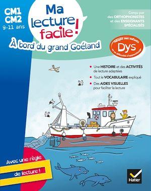 Image de couverture (A bord du grand Goéland : ma lecture facile ! CM1, CM2, 9-11 ans : adapté aux enfants dys ou en difficultés d'apprentissage)