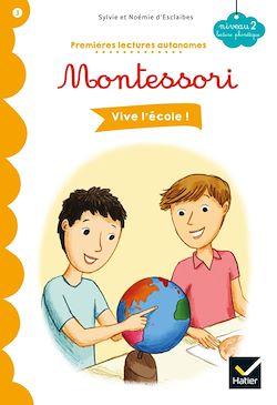 Vive l'école ! - Premières lectures autonomes Montessori