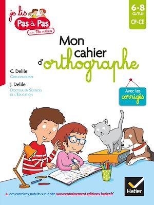 Image de couverture (Mon cahier d'orthographe : CP, CE, 6-8 ans)