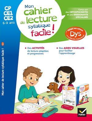 Mon cahier de lecture syllabique facile ! : CP, CE1, CE2, 6-9 ans : adapté aux enfants dys ou en difficulté d'apprentissage