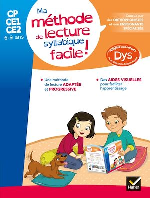 Image de couverture (Ma méthode de lecture syllabique facile ! : CP, CE1, CE2, 6-9 ans : adapté aux enfants dys ou en difficulté d'apprentissage)