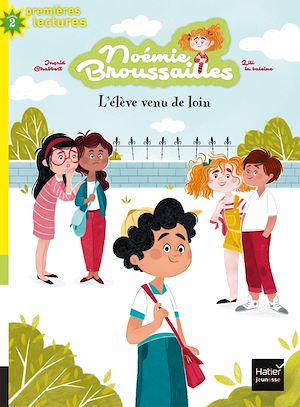 Noémie Broussailles. Volume 2, L'élève venu de loin