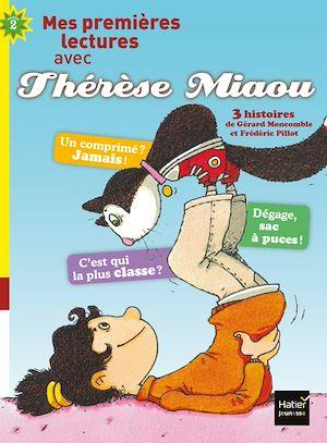 Moi, Thérèse Miaou - compilation de 2 histoires de Thérèse Miaou CP/CE1 6/7 ans