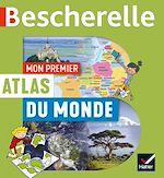 Download this eBook Mon premier atlas Bescherelle du monde