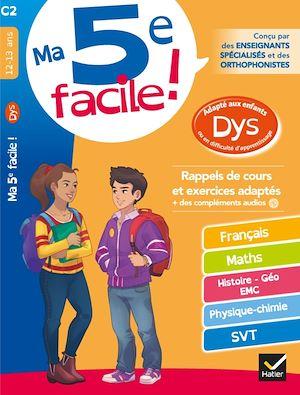 Ma 5e facile ! : adapté aux enfants dys ou en difficulté d'apprentissage : rappels de cours et exercices adaptés