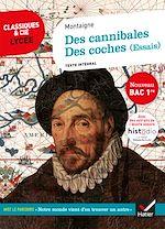 Téléchargez le livre :  Des cannibales, Des coches (Essais) (Bac 2020)