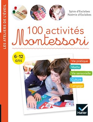 100 activités Montessori : 6-12 ans