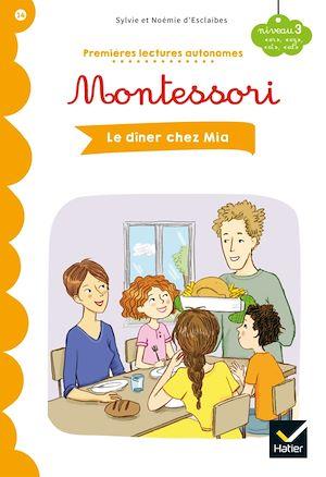 Téléchargez le livre :  Premières lectures autonomes Montessori Niveau 3 - Le dîner chez Mia