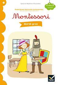 Téléchargez le livre :  Premières lectures autonomes Montessori Niveau 3 - Mardi gras