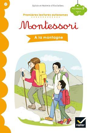 Téléchargez le livre :  Premières lectures autonomes Montessori Niveau 3 - À la montagne