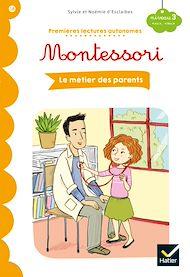 Téléchargez le livre :  Premières lectures autonomes Montessori Niveau 3 - Les métiers des parents