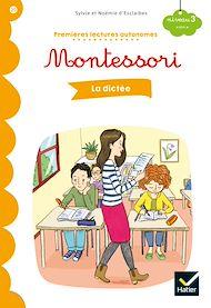 Téléchargez le livre :  Premières lectures autonomes Montessori Niveau 3 - La dictée