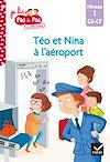 Télécharger le livre :  Téo et Nina GS CP Niveau 1 - À l'aéroport avec Téo et Nina