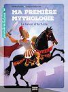 Télécharger le livre :  Ma première mythologie - Le talon d'Achille CP/CE1 6/7 ans
