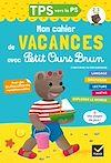 Télécharger le livre :  Cahier de vacances 2020 Petit Ours Brun TPS vers PS 2/3 ans