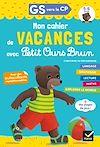 Télécharger le livre :  Cahier de vacances 2020 Petit Ours Brun GS vers CP 5/6 ans