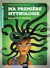 Télécharger le livre :  Ma première mythologie - Les yeux de Méduse CP/CE1 6/7 ans
